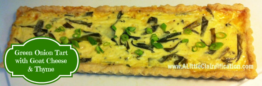 30 Days of Thankfulness: Day 10 – Green Onion and Goat Cheese Tart