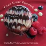 Scrap That!! {Cake Scraps Pudding}