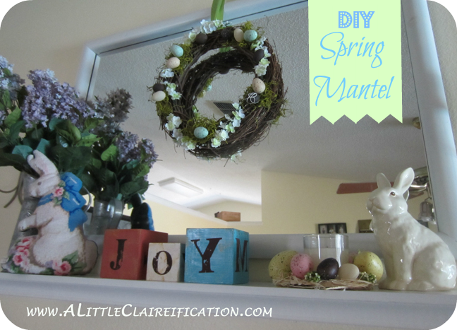 Spring Mantel with ALittleClaireification.com #DIY #Decorating #Mantels