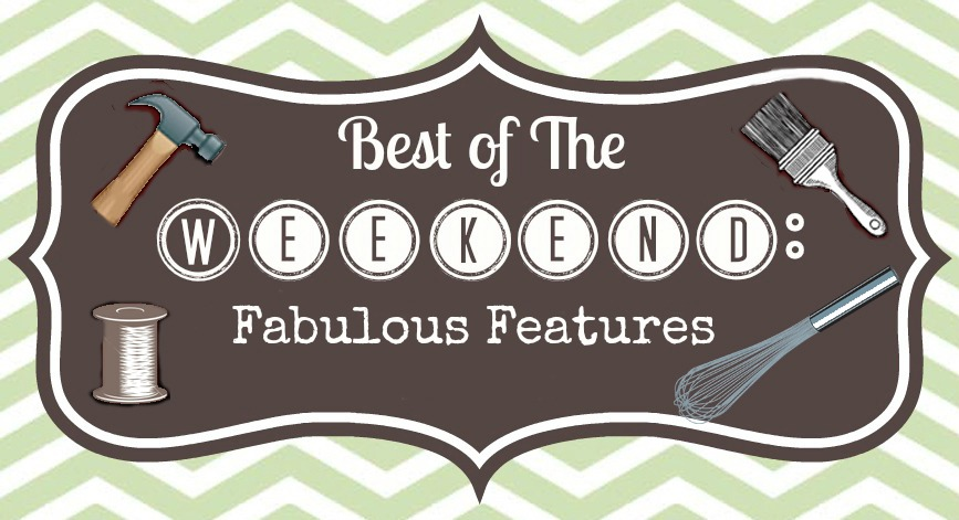 Best Of The Weekend Fabulous Features with ALittleClaireification.com #DIY #Crafts #recipes @alittleclaire