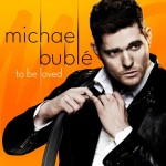 To Be Loved {A Little Michael Bublé For Mother's Day}