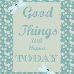 Good Things Will Happen Today | Free Printable