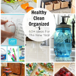 All Things Healthy, Clean & Organized | 60+ Ideas To Kick Off The New Year