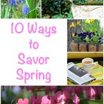 Ten Ways To Savor Spring | Ms. Toody Goo Shoes
