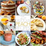 25 Delicious Peach Recipes | Simply Gloria