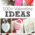 100+ Valentine Ideas | All Things Creative 2016