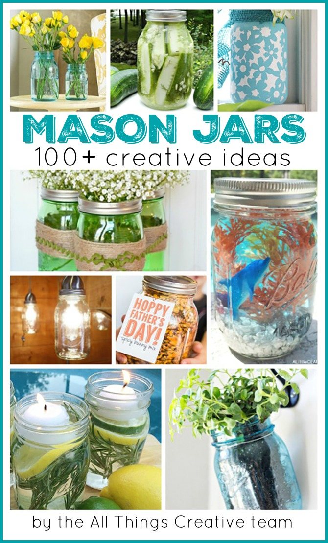 100 Mason Jar Crafts, Recipes And Ideas