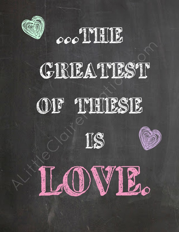Greatest Of These Is Love Free Valentine Printable at ALittleClaireification.com #Printables #Valentines #free