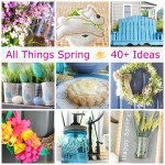 All Things Spring | 40+ Inspiring Ideas!