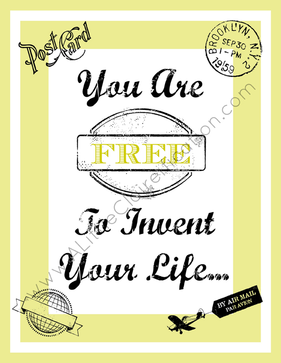 Free To Invent Your Life - Free Printable by ALittleClaireification.com #printables #free