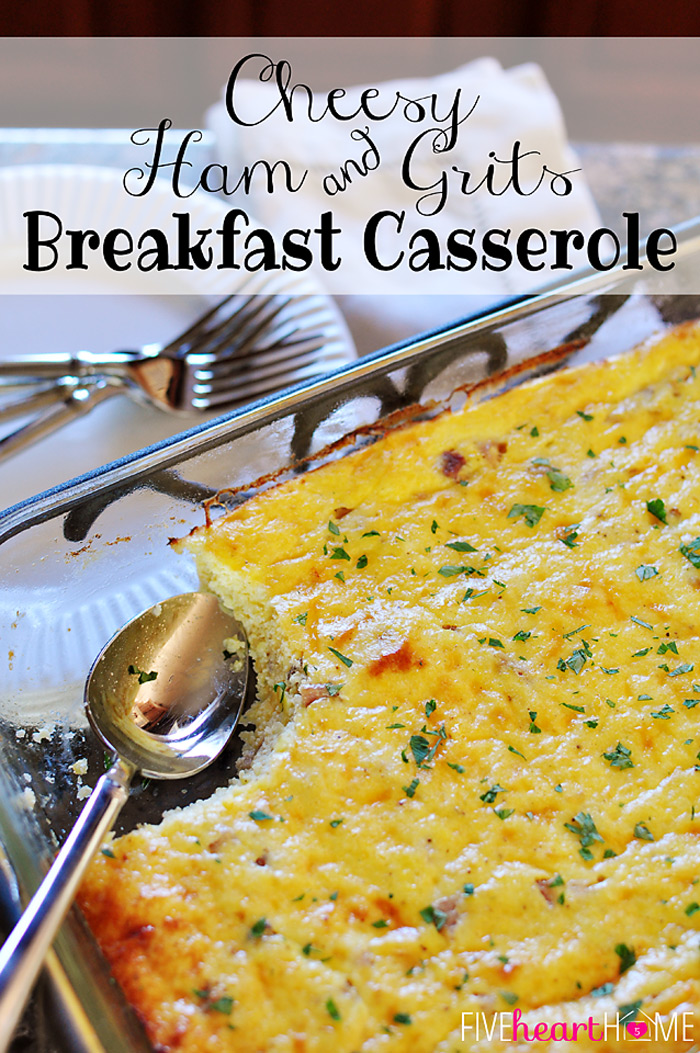 1a Cheesy-Ham-and-Grits-Casserole-by-Five-Heart-Home_700pxTitle